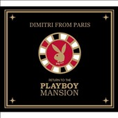 Dimitri from Paris: Return to the Playboy Mansion