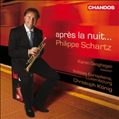Apr&#232;s la Nuit: works for trumpet & orchestra by Jolivet, Copland, Hindemith, Arutiunian, Wiltgen / Philippe Schartz, trumpet