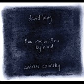 David Lang: This Written By Hand / Andrew Zolinsky, piano