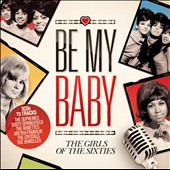 Various Artists: Be My Baby: The Girls of the Sixties [Box]