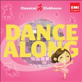 Dance Along / Classical Clubhouse