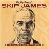 Skip James: The Very Best of Skip James