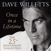 Dave Willetts: Once in a Lifetime: The 25th Anniversary Collection