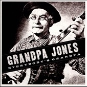 Grandpa Jones: Everybody's Grandpa/Sings Hits From