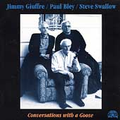 Jimmy Giuffre 3: Conversations with a Goose
