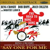 Joan Collins/Bing Crosby/Bob Hope: The Road to Hong Kong/Say One for Me [Original Soundtracks]