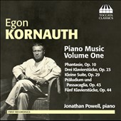 Egon Kornauth: Piano Music, Vol. 1 / Jonathan Powell, piano