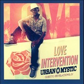 Urban Mystic: Ghetto Revelations, Vol. 4: Love Intervention [PA]