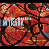 Dave Slonaker Big Band: Intrada [Digipak]