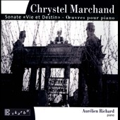 Chrystel Marchand: Life and Fate Sonata / Aurélien Richard, piano; Jean-Pierre Ferey