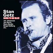 Stan Getz (Sax): Born to Be Blue