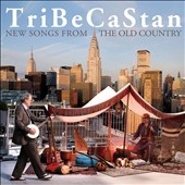 TriBeCaStan: New Songs from the Old Country
