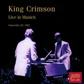 King Crimson: Live in Munich, September 29, 1982 [Digipak]