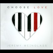 Jeremy Weinglass: Choose Love [Digipak]