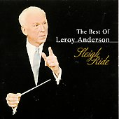 Leroy Anderson (Composer): The Best of Leroy Anderson: Sleigh Ride