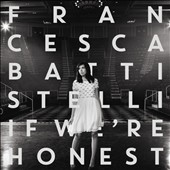 Francesca Battistelli (Singer/Songwriter): If We're Honest *