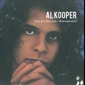 Al Kooper: Soul of a Man: Live/Rekooperation [Box]