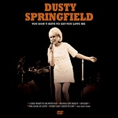Dusty Springfield: In Concert: You Don't Have To Say You Love Me