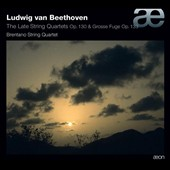 Beethoven: The Late String Quartets Op. 130; Grosse Fuge Op. 133 / Brentano String Quartet