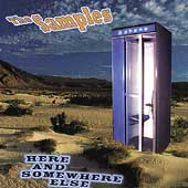 The Samples: Here and Somewhere Else