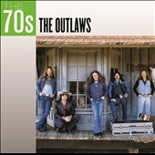 The Outlaws: The 70s: The Outlaws