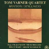 Tom Varner/Tom Varner Quartet: Motion/Stillness