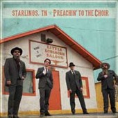 Starlings, TN: Preachin' To the Choir [Slipcase]