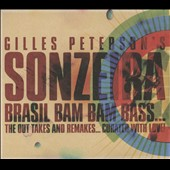 Gilles Peterson: Sonzeira: Brasil Bam Bam Bass... The Out Takes and Remakes... Curated with Love! [Digipak] *