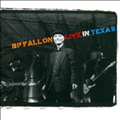 B.P. Fallon: Live in Texas [Limited Edition]