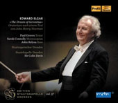 Edward Elgar: The Dream of Gerontius, oratorio / Paul Groves, tenor; Sarah Connolly, mz.; John Relya, bass; Dresden State Opera Chorus; Staatskapelle Dresden; Sir Colin Davis