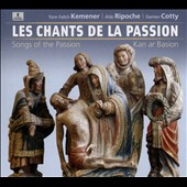 Les Chants de la Passion (Songs of the Passion), Kan ar Basion / Yann-Fanch Kemener, Aldo Ripoche, Damien Cotty, Kan ar Basion