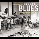 Various Artists: The Roots of It All: Acoustic Blues - The Definitive Collection, Vol. 2