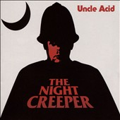 Uncle Acid and the Deadbeats: The Night Creeper *