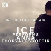 Anna Thorsaldsdottir (b.1977): In the Light of Air / International Contemporary Ensemble (ICE) [CD & Blu-Ray Audio]