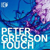 Peter Gregson: Touch - music for analogue synthesizer, cello, piano & string orchestra [CD & Blu-Ray Audio]