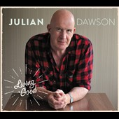 Julian Dawson: Living Good [Digipak]