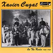 Xavier Cugat: On the Radio 1935-1942
