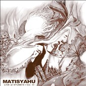 Matisyahu: Live at Stubbs, Vol. 3 [10/2] *