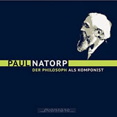'Der Philosoph als Komponist' - Paul Natorp (1854-1924): Violin Sonata; Cello Sonata; Trio for violin, cello & piano; Preludes & Fugues / Yury Favorin, piano; Stefan Palm, violin