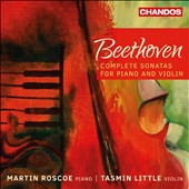 Beethoven: Complete Sonatas for Piano and Violin / Tasmin Little, violin; Martin Roscoe, piano