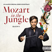 Mozart in the Jungle, Season 3 Soundtrack: Works by  Mozart, Dvorak, Villa-Lobos, Sibelius, Bizet, Schubert, et al. / Joshua Bell, Violin; Yo-Yo Ma, Cello; Placido Domingo, Ten.; Ana Maria Martinez, Sop.; et al.
