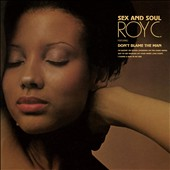 Roy C.: Sex and Soul