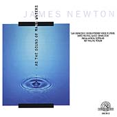 As the sound of many waters - James Newton: Chamber Music