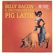 Billy Bacon & the Forbidden Pigs: Pig Latin