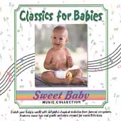 Sweet Baby Music Collection: Sweet Baby Collection: Classics for Babies *