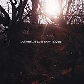 Junior Vasquez: Earth Music
