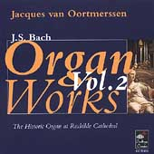 Bach: Organ Works Vol 2 / Jacques van Oortmerssen