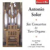 A. Soler: Six Concertos for Two Organs / G. Price, G. Howell