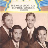 The Mills Brothers: London Sessions 1934-1939