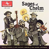 Paul Ellison/Larry Rachleff/Houston Sinfonia: Matthew H. Fields: Sages of Chelm